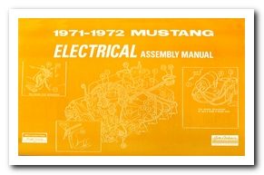 electrcal assembly manual, 1971 - 72 mustang scott drake